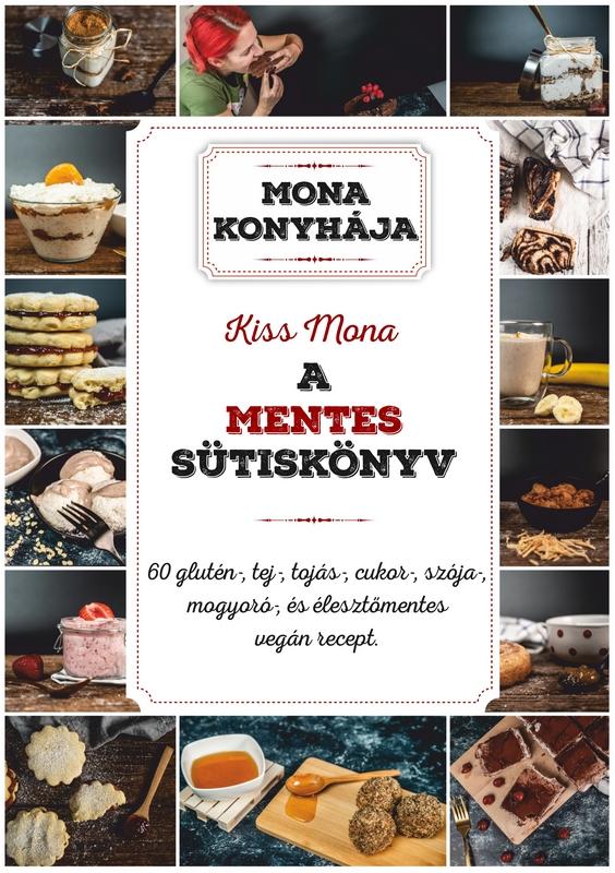 Megjelent Kiss Mona gasztroblogger mentes sütiskönyve. GasztroMagazin 2021.